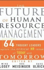 The Future of Human Resource Management by Mike Losey & Dave Ulrich & Sue Meisinger