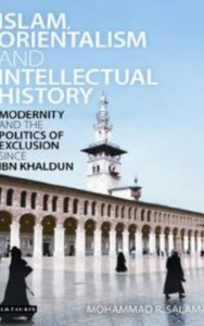 Islam, Orientalism and Intellectual History by Mohammad R. Salama