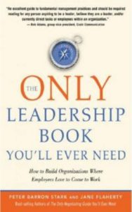The Only Leadership Book You'll Ever Need by Peter Barron Stark & Jane Flaherty
