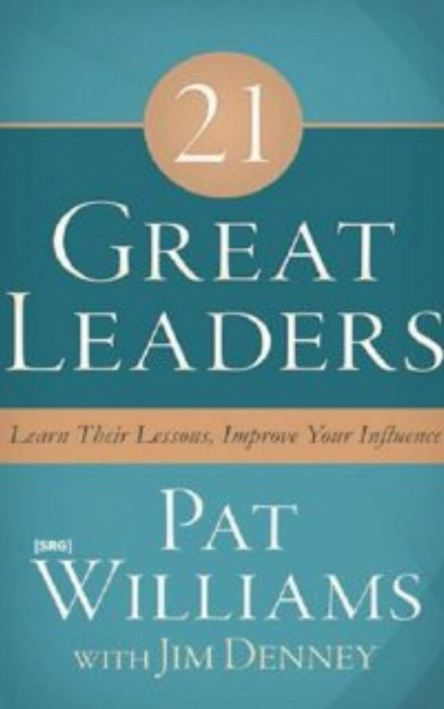 21 Great Leaders by Pat Williams & Jim Denney