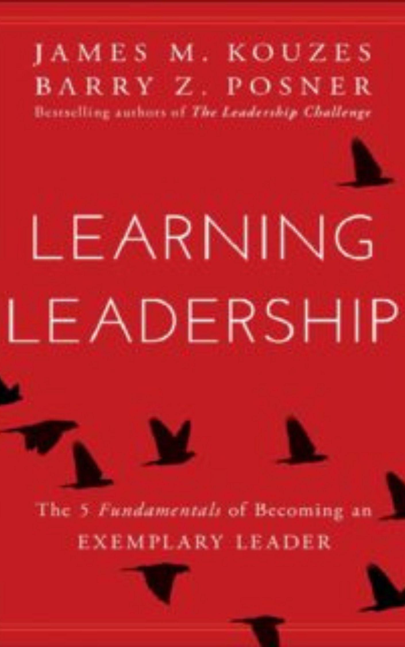 Learning Leadership by James M. Kouzes & Barry Z. Posner