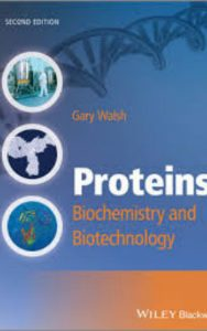 Proteins Biochemistry and Biotechnology by Gary Walsh