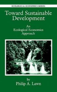 Toward Sustainable Development by Philip Lawn