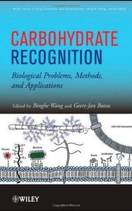 Carbohydrate Recognition Biological Problems Methods and Applications by Binghe Wang