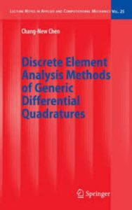 Discrete Element Analysis Methods of Generic Differential Quadratures by Chang New Chen