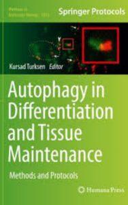 Autophagy in Differentiation and Tissue Maintenance by Kürşad Türkşen