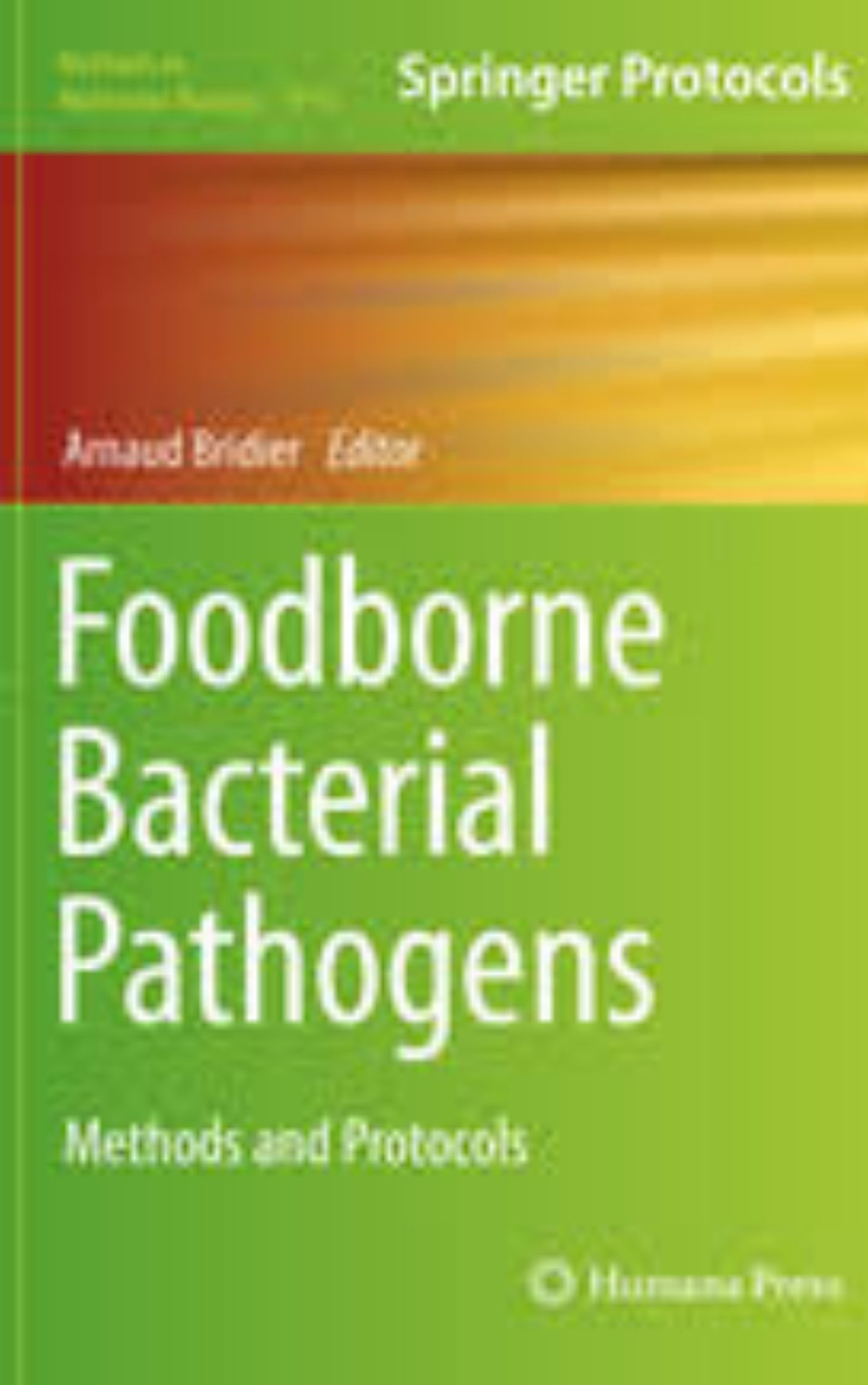 Foodborne Bacterial Pathogens Methods and Protocols by Arnaud Bridier